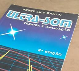 Ultra-som Técnica e Aplicação - Jorge Luiz Santin - R$50