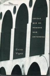 Livro -  Coisas Que Os Homens Não Entendem - Elvira Vigna