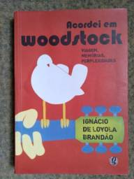 Livro - Acordei em Woodstock: Ignácio de Loyola Brandão