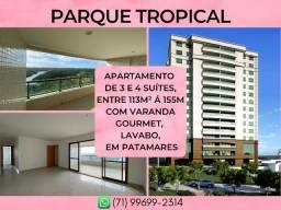 Parque Tropical, 3 e 4 suíte, entre 113 à 155m² com 2 ou 3 vagas em Patamares - Excelente