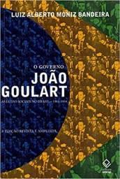 O governo João Goulart - 8ª edição: As lutas sociais no Brasil ? 1961-1964