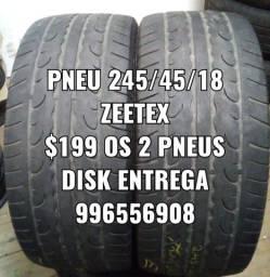 Pneu 245/45/18 zeetex. 2 pneus por $199 reais. Disk entrega