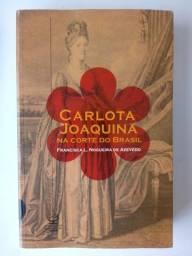 """Livro """"Carlota Joaquina na corte do Brasil"""" Francisca Nogueira de Azevedo"""