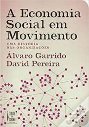 A Economia Social em Movimento. Uma história das organizações