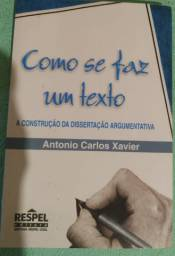 Livro Como se faz um texto - Antonio Carlos Xavier