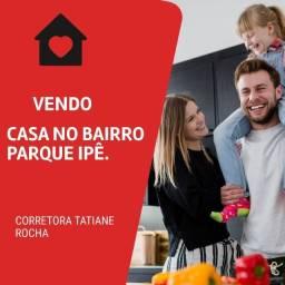 Vendo - Casa no Bairro Parque ipe