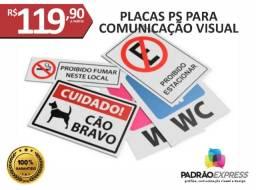 Placas para comunicação visual ou sinalização interna e externa em PS com UV.