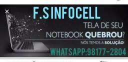 F.S Infocell (A tela do seu notebook quebrou?)