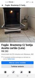 Fogão Brastemp e o outro item(na Foto)