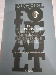 Livro Eu Pierre Riviere, que degolei mãe minha irmã e meu irmão