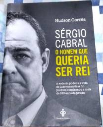 Sérgio Cabral O Homem que queria ser rei