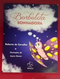 Livro Borboleta Sonhadora - Roberto de Carvalho