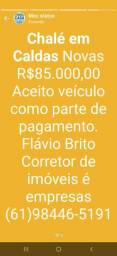 Chalé em Caldas* Novas R$85.000,00 Aceito veículo como parte de pagamento