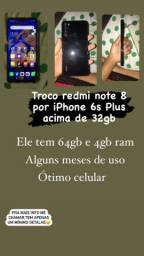 Troco Redmi note 8 por iPhone 6s plus acima de 32gb