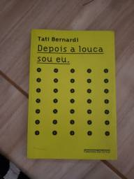 Livro depois a louca sou eu Tati Bernadi
