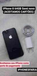 IPhone 8 64GB semi novo ( ACEITAMOS CARTÕES)