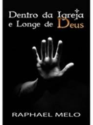 Livro: Dentro da Igreja e Longe de Deus