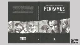 Perramus. Dente por dente - Alberto Breccia e Juan Sasturain, editora Globo, 2009