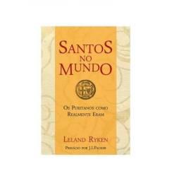 Livro Santos no Mundo Os puritanos como realmente eram
