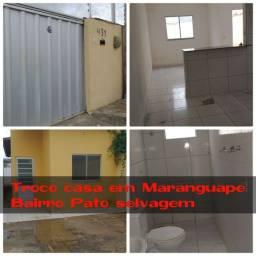 Vendo ou troco casa em Maranguape Bairro Pato selvagem