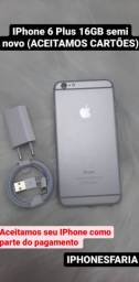 IPhone 6 PLUS 16GB semi novo ( ACEITAMOS CARTÕES)