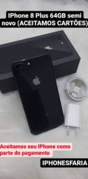 Semi novo IPhone 8 Plus 64GB  ( ACEITAMOS CARTÕES)