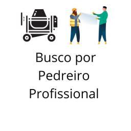 Procuro por pedreiro profissional