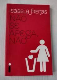 Livro Não Se Apega, Não Isabela Freitas