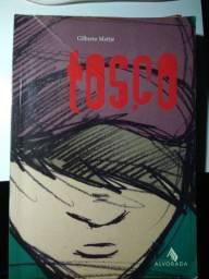 """Dois livros: """"Vidas Interrompidas"""" e """"Tosco"""""""