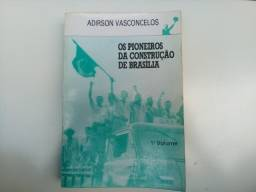 Livro Os Pioneiros Da Construção De Brasília - 1º Volume