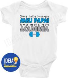 Body Bebê Infantil Sou A Única Coisa Que Meu Papai Ama Mais Que Academia