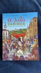 D. João Carioca - A corte portuguesa chega ao Brasil