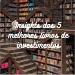 Livro virtual Insights dos 5 melhores livros de investimento