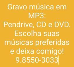 Gravação de músicas em Pendrive, CD ou DVD!