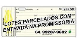 Lotes parcelados em Caldas Novas 255.56 por mês