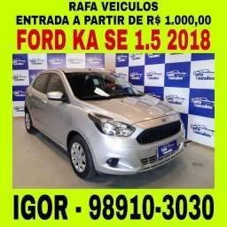 FORD KA SE 1.5 FLEX 2018 1 MIL DE ENTRADA, falar com IGOR