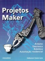 Projetos Maker Arduino Eletrônica Robótica Automação residencial