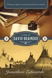 A Vida de David Brainerd-O livro que inspirou o movimento moderno de missões