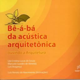 Bê-a-bá da Acústica Arquitetônica: Ouvindo Arquitetura