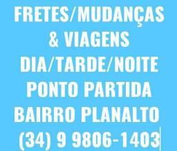 FRETES/MUDANÇAS & VIAGENS (PONTO PARTIDA BAIRRO PLANATO)