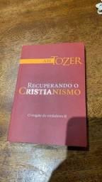 Livro - Recuperando o Cristianismo, A. W. Tozer