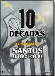 Livro 10 Décadas a história do Santos FC