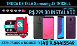 Promoção Troca de tela Samsung J8 Tricell Instalado, Garantia Parcelamos