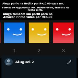 Alugo Netflix e Amazon prime vídeo