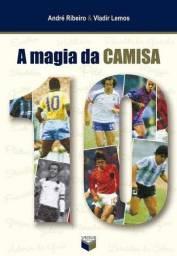 Livro A magia da camisa 10