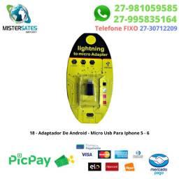 18 - Adaptador De Android - Micro Usb Para Iphone