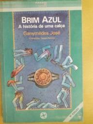 Brim Azul. A História de uma Calça- Ganymédes José