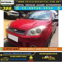 Fiesta Hatch 2008 parcelas de 399 ao mês 1.0 flex