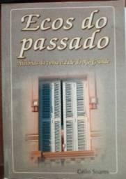 Ecos do passado - Histórias da velha cidade do Rio Grande