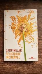 Livro Felicidade Incurável - Carpinejar